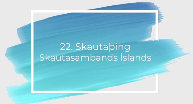 22. Skautaþing ÍSS – fundarboð
